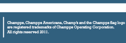 Champps, Champps Americana, Champ's and the Champps flag logo are registered trademarks of Champps Operating Corporation. All right reserved 2011.